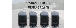 GPS HANDHELD RTK, MEMANG ADA????